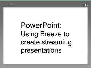 PowerPoint: Using Breeze to create streaming presentations