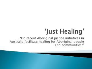 'Just Healing'