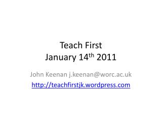 Teach First January 14 th  2011