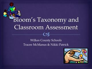 Bloom�s Taxonomy and Classroom Assessment