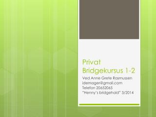 Privat Bridgekursus  1-2