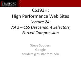 CS193H: High Performance Web Sites Lecture 24: Vol 2