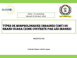 Types De  Morphologiques  Urbaines ( UMT) du Grand Ouaga (zone  couverte par les images)