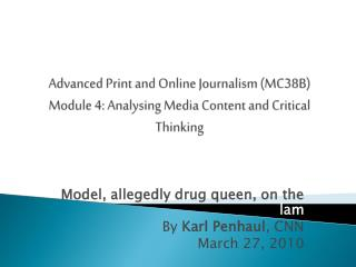 Model, allegedly drug queen, on the  lam By  Karl  Penhaul , CNN March 27, 2010