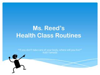 Ms. Reed's  Health Class Routines