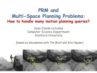 PRM and  Multi-Space Planning Problems : How to handle many motion planning queries?