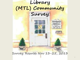 Mendham Township Library (MTL ) Community Survey
