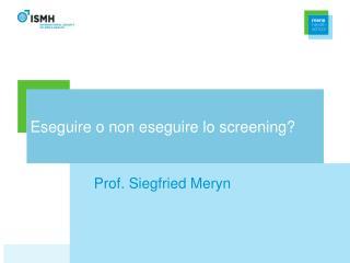 Eseguire o non eseguire lo screening?