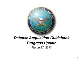 Defense Acquisition Guidebook Progress Update  March 27, 2012