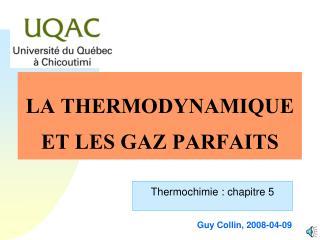 LA THERMODYNAMIQUE ET LES GAZ PARFAITS