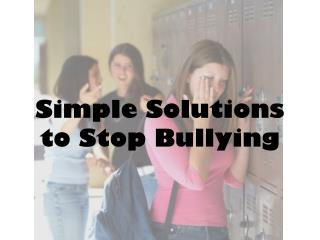 Simple Solutions to Stop Bullying