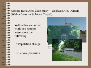 Remote Rural Area Case Study   Weardale, Co. Durham With a focus on St Johns Chapel