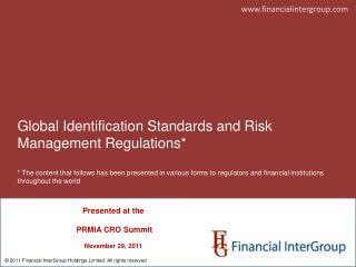 Presented at the  PRMIA CRO Summit November 29, 2011