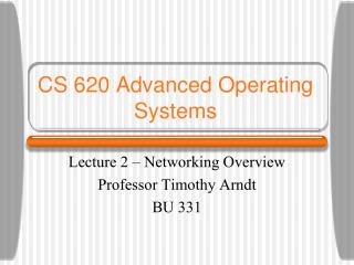 CS 620 Advanced Operating Systems