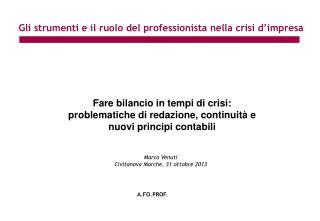 Fare bilancio in tempi di crisi:  problematiche  di redazione, continuità e