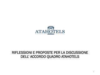 RIFLESSIONI E PROPOSTE PER LA DISCUSSIONE DELL' ACCORDO QUADRO ATAHOTELS