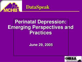 Perinatal Depression:  Emerging Perspectives and Practices