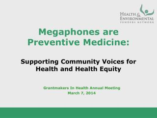 Megaphones are Preventive Medicine: Supporting Community Voices for Health and Health Equity