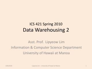 ICS 421 Spring 2010 Data Warehousing 2