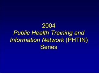 2004  Public Health Training and  Information Network PHTIN Series