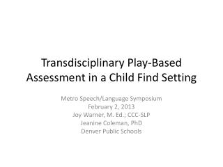 Transdisciplinary Play-Based Assessment in a Child Find Setting