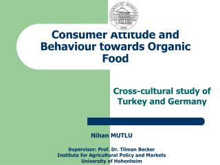 Consumer Attitude and Behaviour towards Organic Food