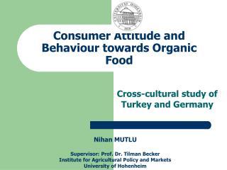 Consumer Attitude and Behaviour towards Organic Food