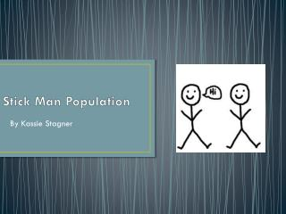 Stick Man Population