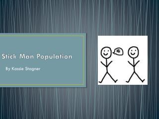 Stick Man Population