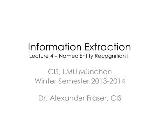 Information Extraction Lecture 4 – Named Entity Recognition II
