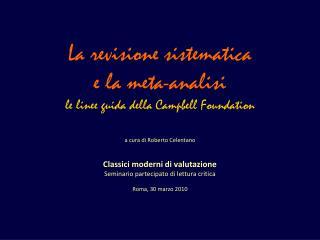 La revisione sistematica  e la meta-analisi le linee guida della Campbell Foundation