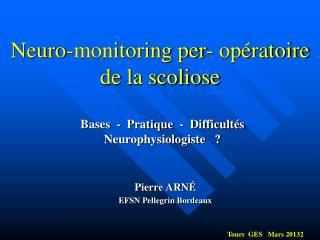 Neuro -monitoring per- opératoire de la scoliose