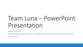 Team Luna – PowerPoint Presentation