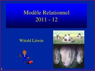 Modèle  Relationnel 2011 - 12