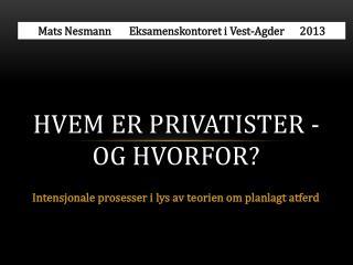 Hvem er privatister - og hvorfor?