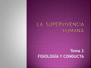 LA  SUPERVIVENCIA HUMANA