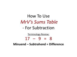 How To Use  MrV's  Sums  Table - For Subtraction
