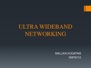 ULTRA WIDEBAND NETWORKING