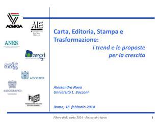 Carta, Editoria, Stampa e Trasformazione: i trend e le proposte  per la crescita Alessandro  Nova