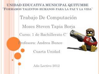 UNIDAD EDUCATIVA MUNICIPAL QUITUMBE �Formamos talentos humanos para la paz y la vida�