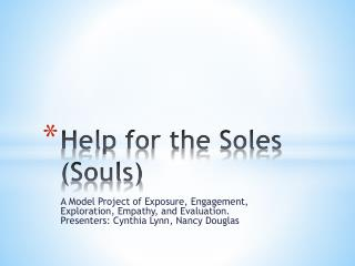 Help for the Soles (Souls)