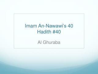 Imam An- Nawawi's  40 Hadith  #40