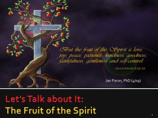 Let�s Talk about It: The Fruit of the Spirit