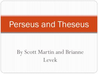 Perseus  and  Theseus