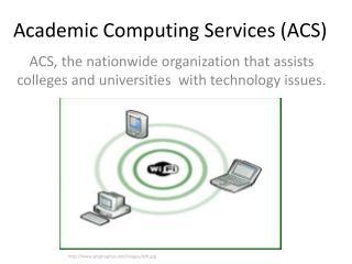 Academic Computing Services (ACS)