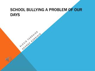S chool  bullying a problem of our days