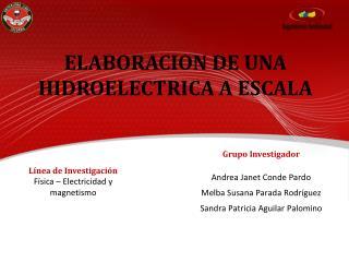 Grupo Investigador Andrea Janet Conde Pardo Melba Susana Parada Rodríguez