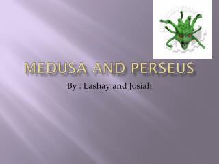 Medusa and  P erseus