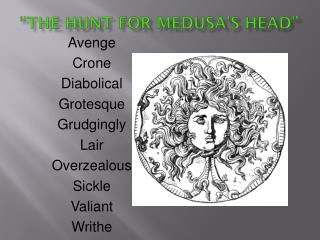 """The Hunt for Medusa's Head"""