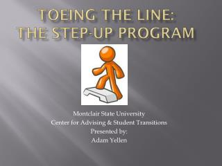 Toeing the Line: The Step-Up Program